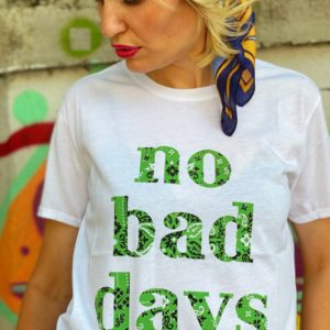 tee shirt no bad days green shop in live